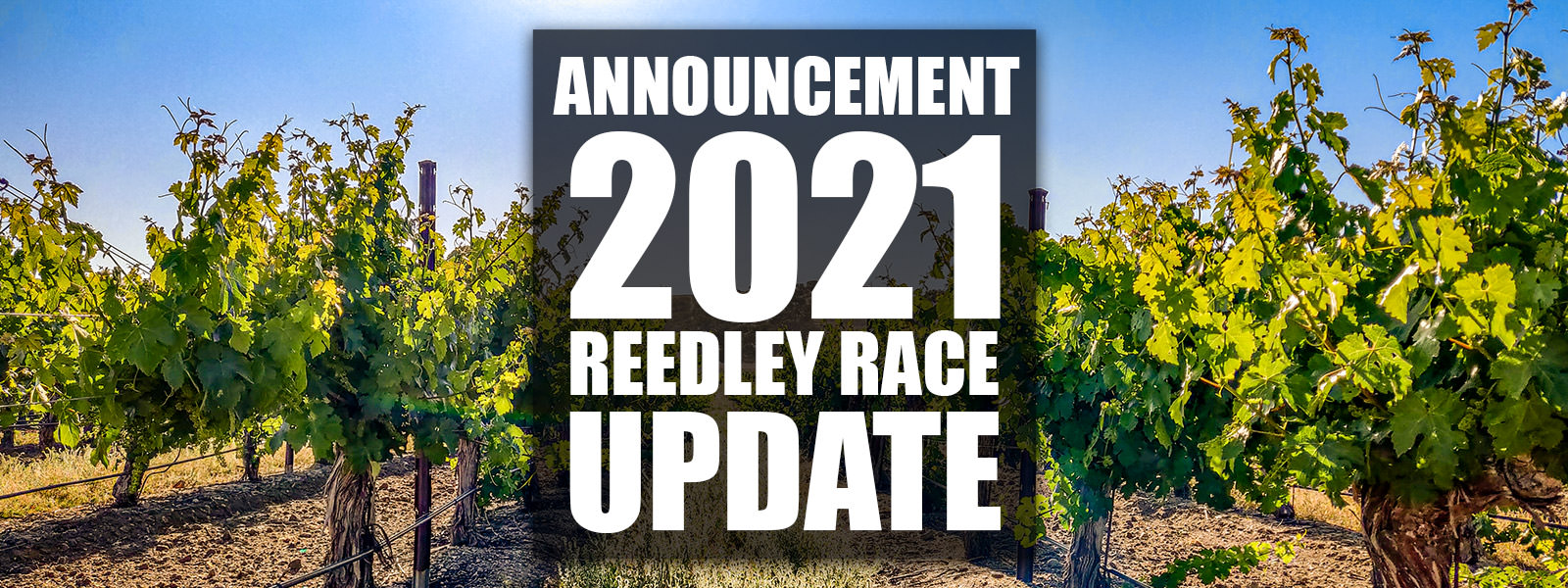 2021 Reedley Race Update